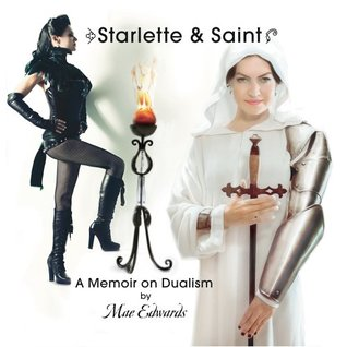 Starlette & Saint a Memoir on Dualism  by  A memoir about the journey from chaos to inner peace