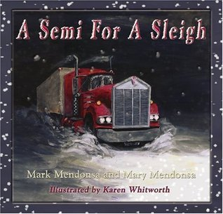 A Semi for a Sleigh Mark Mendonsa
