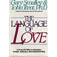 The Language of Love: A Powerful Way to Maximize Insight, Intimacy, and Understanding
