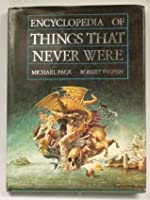 Encyclopaedia of Things That Never Were: Creatures, Places, and People