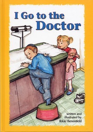 I Go to the Doctor  by  Rikki Benenfeld