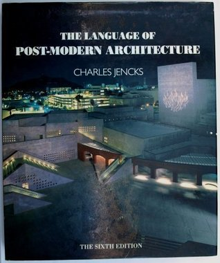 The Story of Post-Modernism: Five Decades of the Ironic, Iconic and Critical in Architecture Charles Jencks