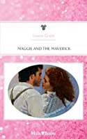 Mills & Boon : Maggie And The Maverick