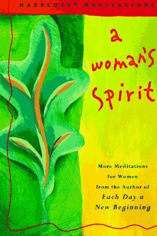 A Womans Spirit: More Meditations for Women      the Author of Each Day a New Beginning  by  Hazelden Foundation