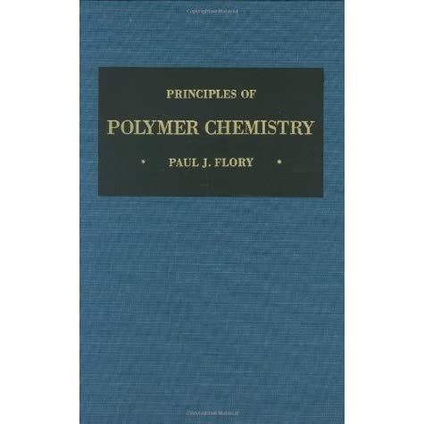 Principles of Polymer Chemistry - Paul J. Flory
