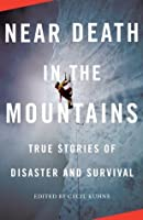 Near Death in the Mountains: True Stories of Disaster and Survival (Vintage Departures Original)