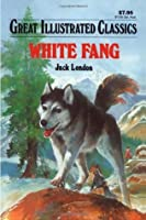 White Fang (Great Illustrated Classics)