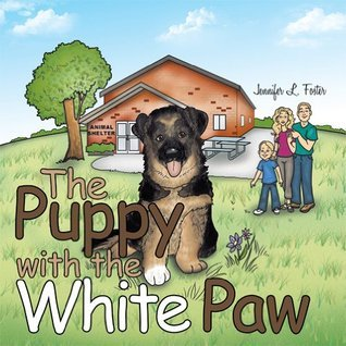 The Puppy with the White Paw Jennifer L. Foster