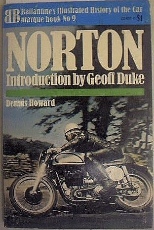 Norton (Ballantines Illustrated History of The Car Marque Book NO 9)  by  Dennis Howard