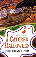 A Catered Halloween (A Mystery With Recipes)