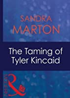The Taming of Tyler Kincaid (Mills & Boon Modern) (The Barons - Book 5)