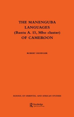 The Manenguba Languages (Bantu A. 15  Mbo Cluster) of Cameroon  by  Robert Hedinger
