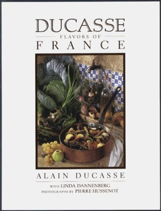 Ducasse Flavors of France  by  Alain Ducasse