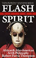 Flash of the Spirit: African & Afro-American Art & Philosophy (Vintage)
