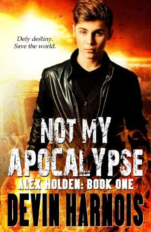 Not My Apocalypse  by  Devin Harnois