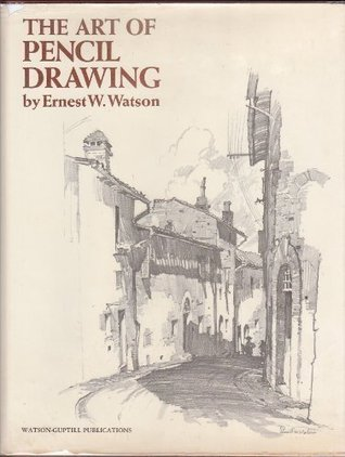 Art of Pencil Drawing  by  Ernest W. Watson