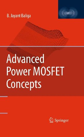 Advanced Power MOSFET Concepts  by  B. Jayant Baliga