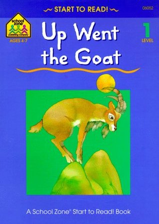 Up Went the Goat (Start to Read! Trade Edition Series)  by  Barbara Gregorich
