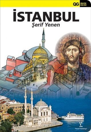 Quick Guide Istanbul (New 2013 Edition)  by  Serif Yenen