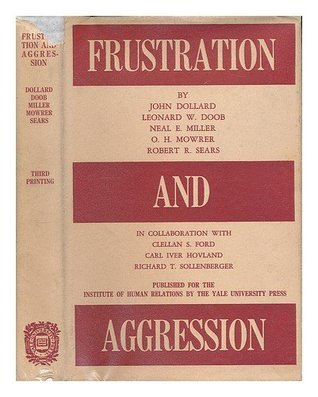 Frustration and Aggression  by  John Dollard