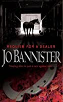 Requiem for a Dealer. Jo Bannister