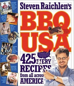 BBQ USA: 425 Fiery Recipes from All Across America  by  Steven Raichlen