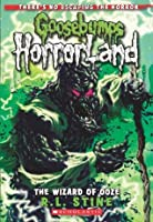 The Wizard of Ooze The Goosebumps HorrorLand #17: