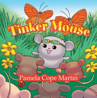 Tinker Mouse  by  Pamela Cope Martin