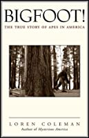 Bigfoot! : The True Story of Apes in America
