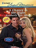 A Chance in the Night (Harlequin Super Romance)