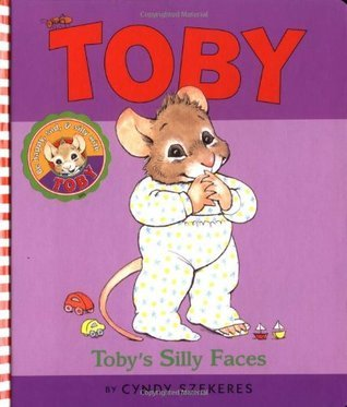 Tobys Silly Faces  by  Cyndy Szekeres