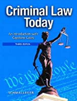 Criminal Law Today: An Introduction with Capstone Cases