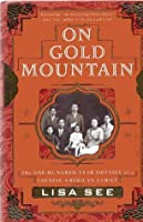 On Gold Mountain: The One Hundred Year Odyssey of a Chinese American Family