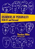 Disorders of Personality: DSM-IV™ and Beyond