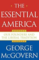 The Essential America: Our Founders and the Liberal Tradition
