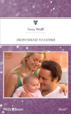 From Friend To Father  by  Tracy Wolff