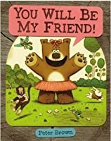 YOU Will Be My Friend! [Hardcover]