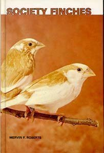 Society Finches Mervin F. Roberts