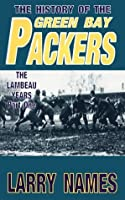 The History of the Green Bay Packers: The Lambeau Years, Part One