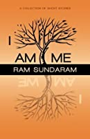 I Am Me: A Collection of Short Stories