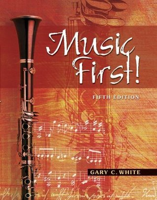 Music First! plus Audio CD and Keyboard Foldout: MP Music First! with Audio CD and Keyboard Foldout  by  Gary C. White