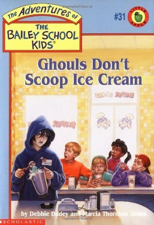 Ghouls Dont Scoop Ice Cream (The Adventures of the Bailey School Kids, #31) Debbie Dadey