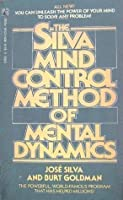 The Silva Mind Control Method of Mental Dynamics