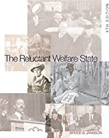 The Reluctant Welfare State: American Social Welfare Policies: Past, Present, and Future (with InfoTrac)