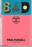 BAD - Or, The Dumbing of America