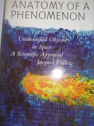 Anatomy of a Phenomenon: Unidentified Objects in Space-A Scientific Appraisal Jacques F. Vallée