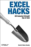 Excel Hacks: 100 Industrial Strength Tips and Tools