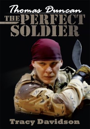 Thomas Duncan:The Perfect Soldier Tracy Davidson