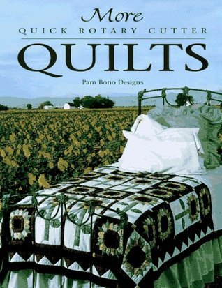 More Quick Rotary Cutter Quilts Pam Bono Designs