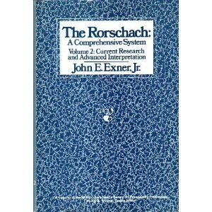The Rorschach: A Comprehensive System - Volume 2: Current research and Advanced Interpretation (Wiley Interscience Personality Processes Series)  by  John E. Exner Jr.